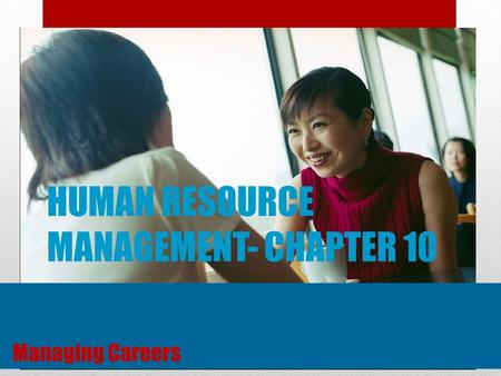 HUMAN RESOURCE MANAGEMENT- CHAPTER 10 © 2008 Prentice Hall, Inc. All rights reserved. 10–1.