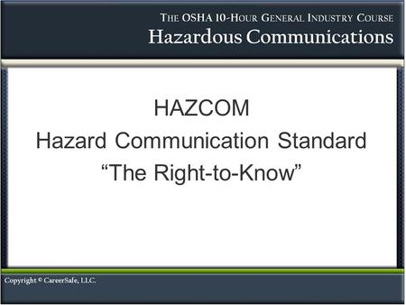 "HAZCOM Hazard Communication Standard ""The Right-to-Know"""