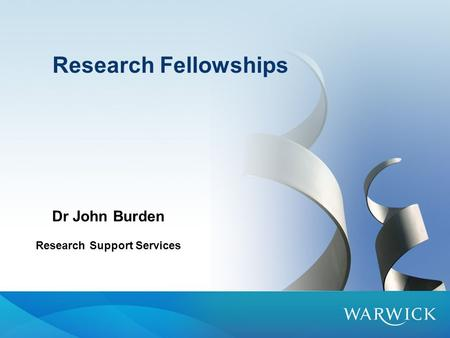 Research Fellowships Dr John Burden Research Support Services.
