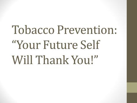 "Tobacco Prevention: ""Your Future Self Will Thank You!"""