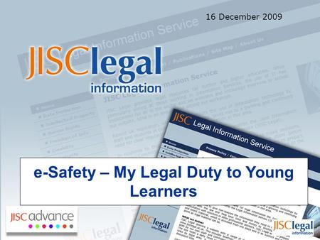 E-Safety – My Legal Duty to Young Learners 16 December 2009.