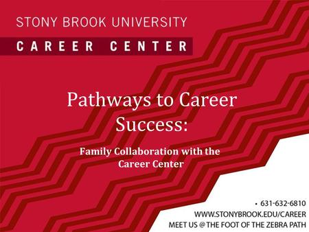 Pathways to Career Success: Family Collaboration with the Career Center.