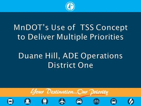  Describe TSS Classification Series  Key Points of TSS Concept  Describe Cross Bargaining  Describe How TSS is used in MnDOT District One ◦ Winter.