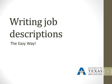 Writing job descriptions The Easy Way! 1. Why Job Descriptions? *Helps the HR department to determine the right pay range *Attract the right candidates.