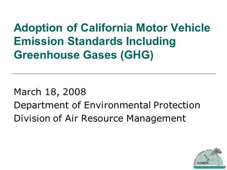 Adoption of California Motor Vehicle Emission Standards Including Greenhouse Gases (GHG) March 18, 2008 Department of Environmental Protection Division.
