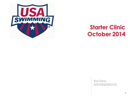 Starter Clinic October 2014 Contact: Ron Zolno, Partner Ron Zolno 1.