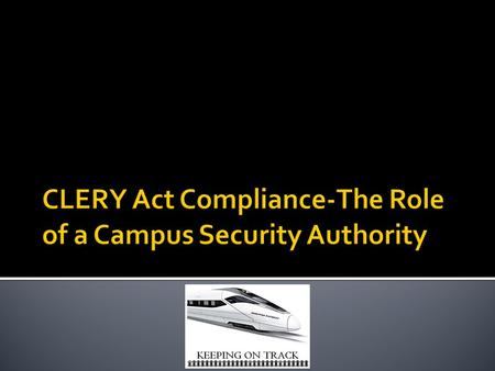 The Jeanne Clery Disclosure of Campus Security Policy and Campus Crime Statistics Act is the landmark federal law, originally known as the Campus Security.
