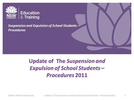 Click to edit Master title style Update of The Suspension and Expulsion of School Students – Procedures 2011 Student Welfare DirectorateUpdate of The Suspension.