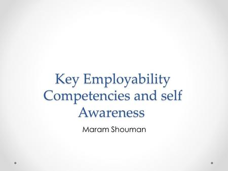 Key Employability Competencies and self Awareness