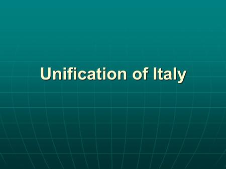 Unification of Italy. Italian Unification Italy in the early 19 th century was a divided country. Italy in the early 19 th century was a divided country.