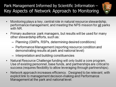 Park Management Informed by Scientific Information – Key Aspects of Network Approach to Monitoring Monitoring plays a key, central role in natural resource.
