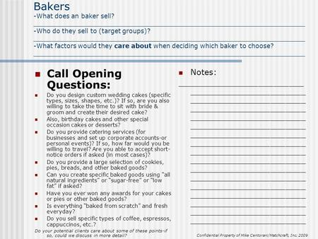 Bakers -What does an baker sell? _____________________________________________________________________ -Who do they sell to (target groups)? _____________________________________________________________________.