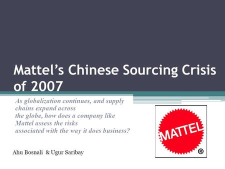 Mattel's Chinese Sourcing Crisis of 2007