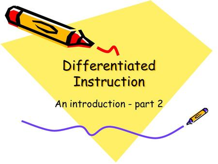 Differentiated Instruction An introduction - part 2.