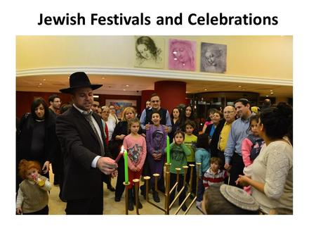 Jewish Festivals and Celebrations. Pesach Meaning of name? When does it take place? What is it celebrating? How is it celebrated?  Passover  At the.