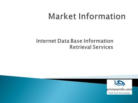 Internet Data Base Information Retrieval Services.