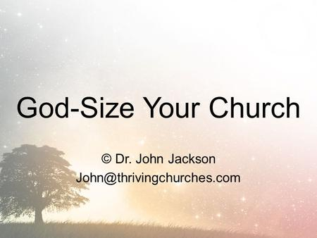 God-Size Your Church © Dr. John Jackson