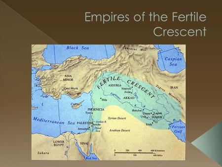 › The Fertile Crescent gave rise to the Sumerian civilization in the Tigris- Euphrates Valley i.Rivers: Tigris & Euphrates.
