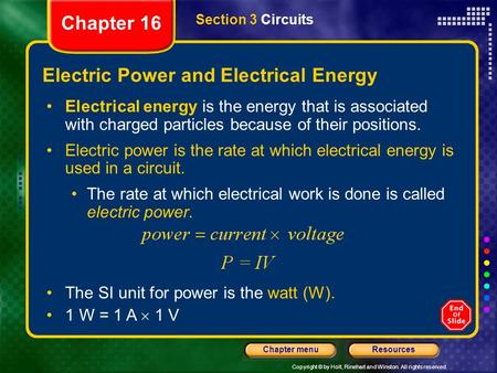 Copyright © by Holt, Rinehart and Winston. All rights reserved. ResourcesChapter menu Section 3 Circuits <strong>Electric</strong> Power and <strong>Electrical</strong> Energy <strong>Electrical</strong>.
