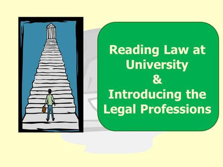 Reading Law at University & Introducing the Legal Professions