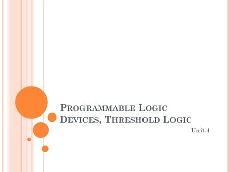 Programmable Logic Devices, Threshold Logic
