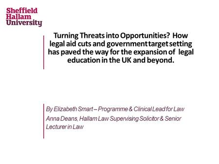 Turning Threats into Opportunities? How legal aid cuts and government target setting has paved the way for the expansion of legal education in the UK and.