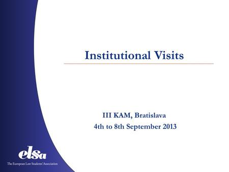 Institutional Visits III KAM, Bratislava 4th to 8th September 2013.