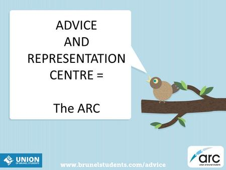 ADVICE AND REPRESENTATION CENTRE = The ARC. What is the ARC Student Union department Independent Free Confidential Non-Judgmental Professional Experienced.