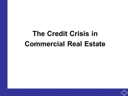 1 The Credit Crisis in Commercial Real Estate. 2 Commercial real estate accounts for a meaningful 6% of GDP Commercial real estate entered the recession.