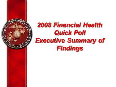 2008 Financial Health Quick Poll Executive Summary of Findings.