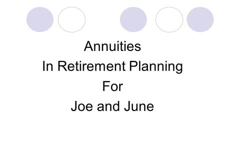 Annuities In Retirement Planning For Joe and June.
