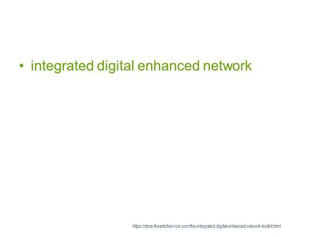 Integrated digital enhanced network https://store.theartofservice.com/the-integrated-digital-enhanced-network-toolkit.html.