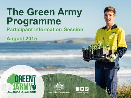 The Green Army Programme Participant Information Session August 2015.