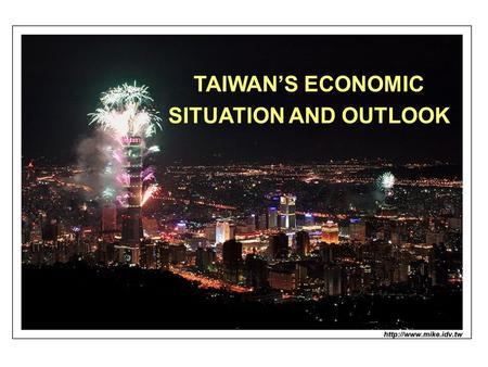 TAIWAN'S ECONOMIC SITUATION AND OUTLOOK. z.