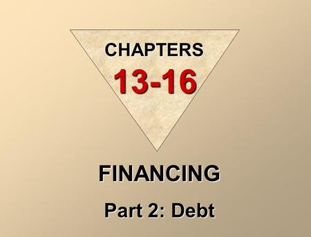 FINANCING Part 2: Debt CHAPTERS 13-16 LONG-TERM LIABILITIES From Grade 11 Long-term liabilities are obligations that are expected to be paid after one.