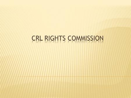  The CRL Rights Commission is established in accordance with section 181 (1) (c) of the Constitution. Section 181 (2) stipulate that the institution.
