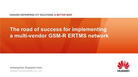 The road of success for implementing a multi-vendor GSM-R ERTMS network.