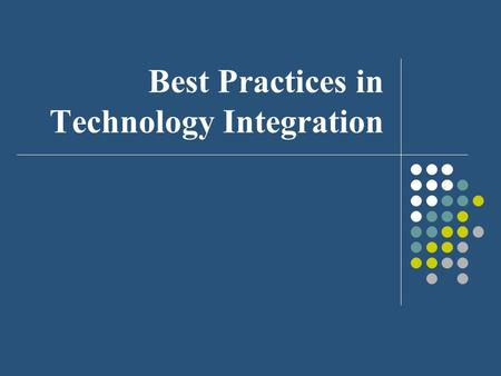 Best Practices in Technology Integration. Team Target Professional Development Goals Overview of the best practices in the effective integration of technology.