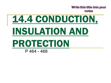 14.4 CONDUCTION, INSULATION AND PROTECTION P 464 - 468.