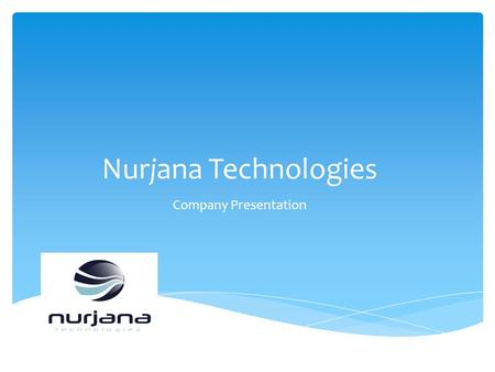 Nurjana Technologies Company Presentation. Nurjana Technologies (NT) is a small business enterprise founded in 2012 and operating in Aerospace and Defence.