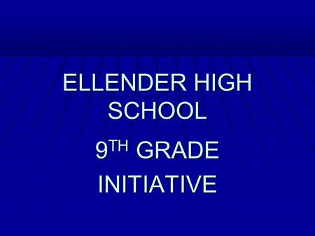 ELLENDER HIGH SCHOOL 9 TH GRADE INITIATIVE. 9 th Grade Teacher Monday Meetings  9 th grade teachers meet with consultant, instructional coaches, and.