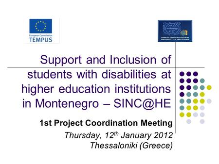 Support and Inclusion of students with disabilities at higher education institutions in Montenegro – 1st Project Coordination Meeting Thursday,