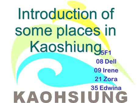 Introduction of some places in Kaoshiung 5F1 08 Dell 09 Irene 21 Zora 35 Edwina.