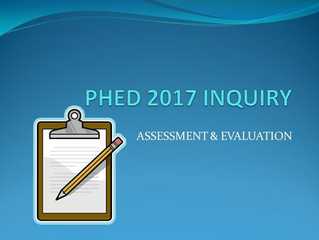 ASSESSMENT & EVALUATION. Lesson Plan Assignment You DO NOT have to present it, just submit a hard copy (no title page required) Assume the reader (e.g.