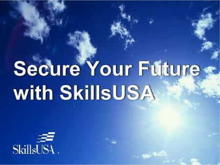 "Secure Your Future with SkillsUSA. The National Federation of Independent Business recently cited the NUMBER ONE problem of its members: ""The shortage."