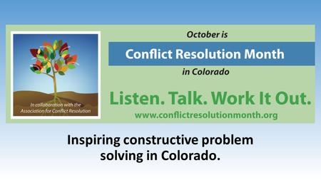 Inspiring constructive problem solving in Colorado.