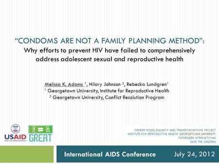 July 24, 2012 GENDER ROLES, EQUALITY AND TRANSFORMATIONS PROJECT INSTITUTE FOR REPRODUCTIVE HEALTH GEORGETOWN UNIVERSITY PATHFINDER INTERNATIONAL SAVE.