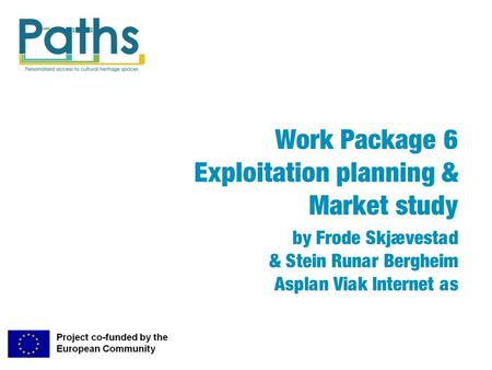 Work Package 6 Exploitation planning & Market study by Frode Skjævestad & Stein Runar Bergheim Asplan Viak Internet as.