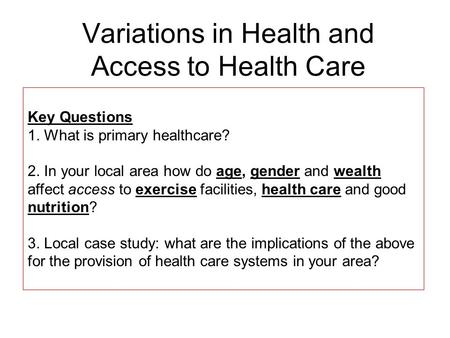 Variations in Health and Access to Health Care