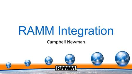 RAMM Integration Campbell Newman. Exporting data manually Using the grids RAMM Manager RAMM GIS RAMM SQL.